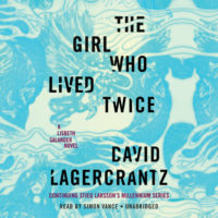 The Girl Who Lived Twice audiobook